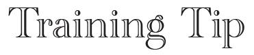Training Tip