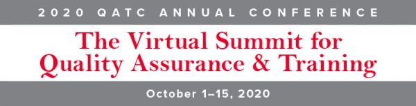 2020 QATC Annual Conference The Virtual Summit for Quality Assurance & Training October 1-15, 2020